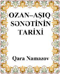 Ozan Aşıq Sənətinin Tarixi - Qara Namazov