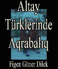 Altay Türklerinde Aqrabalıq - Figen Güner Dilek