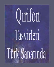 Türk Sanatında Qırifon Tasvirleri
