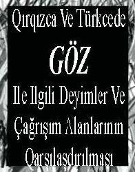 Qırqızca Ve Türkcede GÖZ Ile Ilgili Deyimler Ve Çağrışım Alanlarının Qarşılaşdırılması