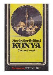 Mevlana-Mevleviler Beldesi Konya - Clement Huart - Nezih Uzel