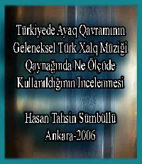 Türkiyede Ayak Kavramının Geleneksel Türk Xalq Müziği Kaynağında Ne Ölçüde Kullanıldığının Incelenmesi - Hasan Tehsin Sümbüllü
