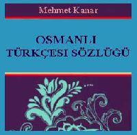 Osmanli Türkcesi Sözlüğü