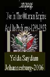 Language Use In The Ottoman Empire And Its Problems-1299-1923