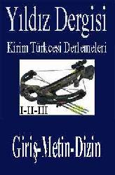 Yıldız Dergisi-Kirim Türkcesi Derlemeleri-I-II-III-Giriş-Metin-Dizin