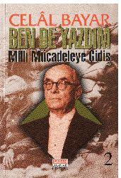 Ben De Yazdım-2-Milli Mucadiliye Giriş-Celal Bayar-1997-288s