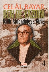 Ben De Yazdım-4-Milli Mucadiliye Giriş-Celal Bayar-1997-271s