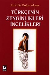 Türkcenin Zenginlikleri, İncelikleri Doğan Aksan 2005 233s