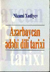 Azerbaycan Türkcesinin Edebi Dili Tarixi- Nizami Xudiyev-Latin-Baki-1997 - آزربایجان.تورکجهسینین ادبی دیلی تاریخی-نظامی خودیئو