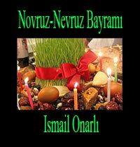 Nevruz Bayramı İsmayıl Onarlı