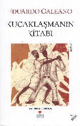 Qucaqlaşmanın Kitabı-Eduardo Galeano-Çev-Nihal Yeğinobalı-1994-288s