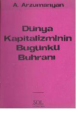 Dünya Kapitalizminin Bugünkü Böhranı-A.Arzumanyan-Orxan Suda-1966-89s