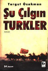 Şu Çılqın Türkler Turqut Özakman 2005 750s