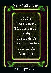 Muğla Yöresi Alevi Türkmenlerinin Xalq Edebiyatı Ve Folklor Ürünleri Üzerine Bir Araşdırma