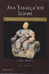 Ana Tanrıcanın İzinde-Anadolu Kybele Kültü-Lynn E.Roller-Çev-Betul Avunc-1999-426