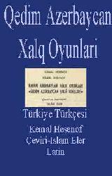 QEDIM AZERBAYCAN XALQ OYUNLARI-Reqsleri-Türkiye Türkcesi-Kamal Hasanov-Çeviri-Islam Eler-Latin-1986-113s