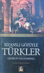 Bizanslı Gözüyle Türkler , Georges Pachymeres , Ilcan Bihter Barlas