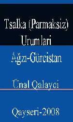 TSALKA (PARMAKSIZ) URUMLARI AĞZI-GÜRCISTAN - Ünal Qalayci - Qayseri-2008