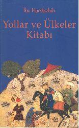 Yollar Ve Ülkeler , Ibn Hurdazbih , Murad Ağarı