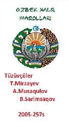 Özbek Xalq Maqalları-Latince-Tüzüvçüler-T.Mirzayev-A.Musaqulov-B.Sarimsaqov-2005-257s
