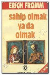 Sahip Olmaq Ya Da Olmaq-Erich Froom-Çev-Aydın Arıtan-2003-274s