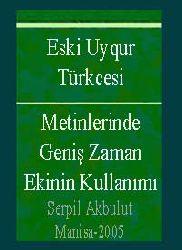 Eski Uyqur Türkcesi Metinlerinde Geniş Zaman Ekinin Kullanımı