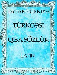 Tatar-Türkiye Türkcesi Qısa Sözlük - 250s