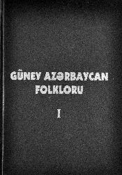 Azərbaycan Folkloru -I-Təbriz , Yekanat Və Həmədan Ərazilərindən Toplanmış Folklor Örnekleri – BAKİ 2013 – Folklor İnstutu – 458S