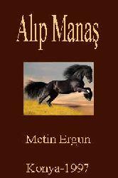 ALIP MANAŞ-Altay Türklerinin Kahramanlıq Destanı-Metin Erqun-Konya-1997