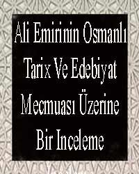 Ali Emirinin Osmanlı Tarix Ve Edebiyat Mecmuası Üzerine Bir Inceleme