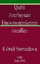 Qarbi Azerbaycan Etnotoponimlerinin Arealları