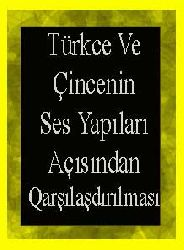 Türkce Ve Çincenin Ses Yapıları Açısından Qarşılaşdırılması