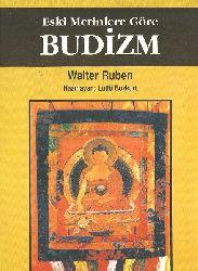 Eski Metinlere Göre Budizm-Budaçılığın Diylektik Yorumu-Walter Ruben-Lütfü Bozqurd-1995-171s