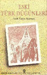 Eski Türk Düğünleri Ve Evlenme Aldışları-Sedi Yaver Ataman-1992-164s