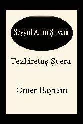 Tezkiretüş Şüera-Seyyid Azim Şirvani