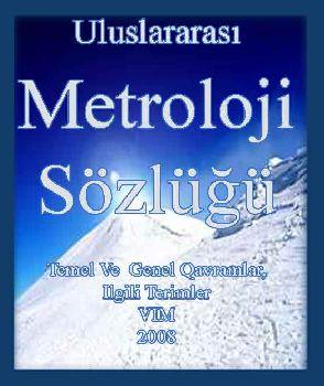 Uluslararası Metroloji Sözlüğü - Temel Ve Genel Kavramlar, Ilgili Terimler VIM
