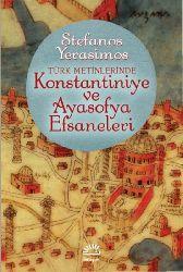 Türk Metinlerinde Qustentiniye Ve Ayasofya Efsaneleri-Stefanos Yerasimos-Şirin Tekeli-1993-293s