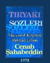 Tiryaki Sözleri - Cenab Şahabetdin -  Orhan F. Köprülü - Reyhan Erben