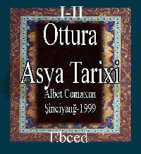 اوتتورا آسيا تاريخي 2 جیلد - اویغورجا - OTTURA ASYA TARIXI-I-II- Albet Cumaxun - Şinciyanğ-1999