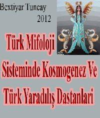 Türk Mifoloji Sistimində Kosmogenez Və Türk Yaradılış Dastanlari Bextiyar Tuncay