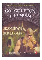 Kölgelerin Efendisi-4-Skandiyayi Qurtarmaq-John Flanagan-Çağdaş Özkan-2011-342s