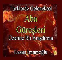 Türklerde Geleneksel Aba Güreşleri Üzerine Bir Araştırma-Hasan Imamoğlu