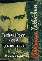 Tebriz Xelil Rzanın Antıqına-Qahraman Tebrizim