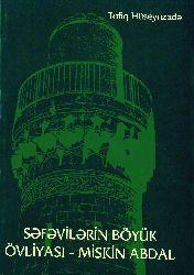 Miskin Abdal-Sefevilerin Böyük Övliyası-Tovfiq Hüsynzade-Baki-2005-389s