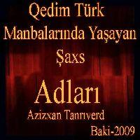 Qədim Türk Mənbələrında Yaşayan Şəxs Adları - Əzizxan Tanrıverdi