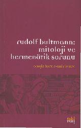 Mitolojya Ve Hermenötik Sorunu-Rudolf Bultman-Çev-Çingiz Batuq-Emir Quşçu-2013-214s