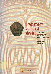 Mezopotomya Mitolojisi Sözlüğü-Tanrılar-Ifreteler-Simbollar-Jeremy Black-Anthony Green-2003-241s