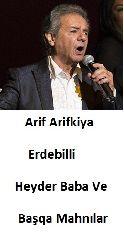 Arif Arifkiya Erdebilli-Heyder Baba Ve Başqa Mahnılar+Behnud-Heydar Baba