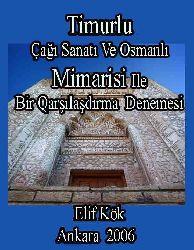 Timurlu Çağı Sanatı Ve Osmanlı Mimarisi Ile Bir qarşılaşdırma Denemesi - Elif Kök