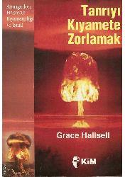 Tanrıyı Qıyamete Zorlamaq-Armaqedon-Hristiyan Qıyametçiliği Ve İsrail-Grace Hallsell-2003-158s